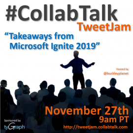 CollabTalk TweetJam November 2019 on Takeaways from Microsoft Ignite 2019