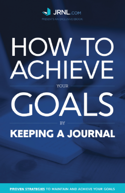 How to Achieve Your Goals by Keeping a Journal