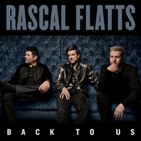 Rascal Flatts - Back To Us - Digital Download