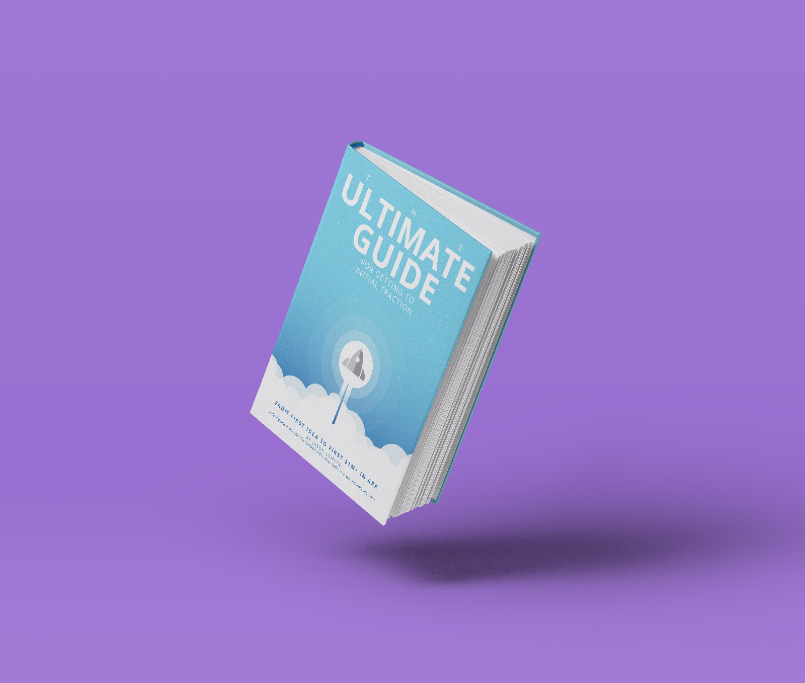 Download the ultimate guide for going from idea to traction.