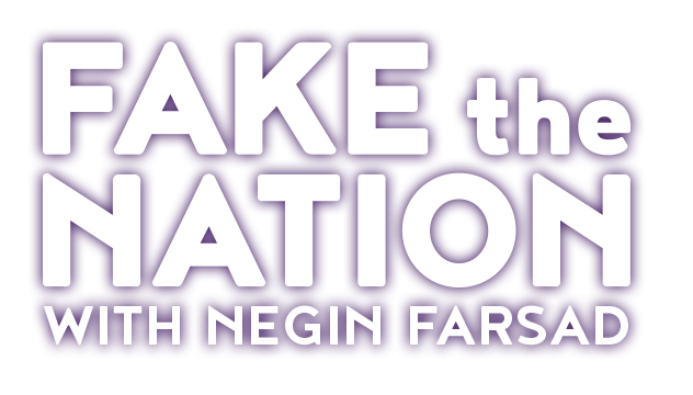 fake the nation podcast with negin farsad