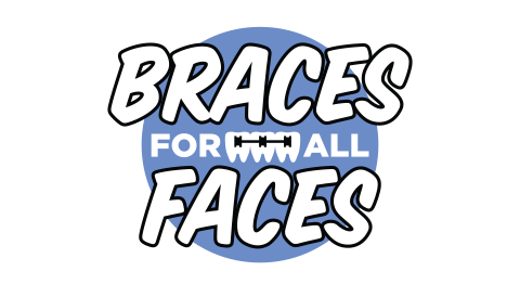 Braces for all Faces