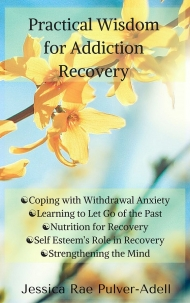 Practical Wisdom for Addiction Recovery