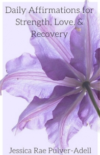 Daily Affirmations for Strength, Love & Recovery