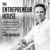 The Entrepreneur House Podcast