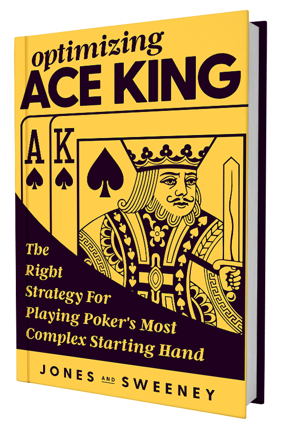 Optimizing Ace King The Official Ak Poker Book