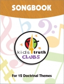 Kids4Truth Songbook for 12 Doctrinal Themes