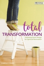 Total Transformation: Following God's Design for Spiritual Renovation