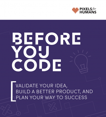 "purple 'Before you code' book cover with a white band across the top which has design and lightbulb icons and a pixels for humans logo. Title reads ""Before you code, creating successful websites and apps. By Heather ONeill and Jen Kramer"""