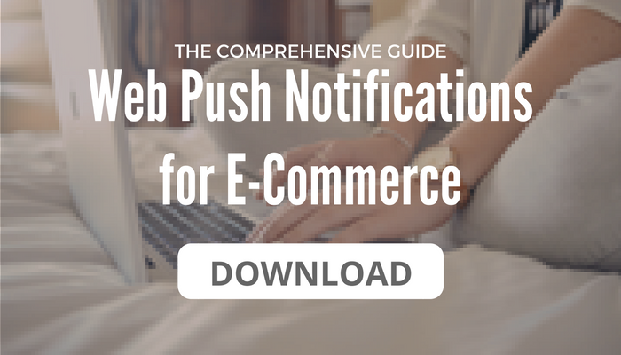 Web Push Notifications for E-Commerce