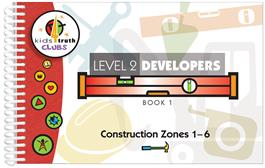 Cover for Kids4Truth Clubs Level 2 Developers Book 1 (Construction Zones 1—6)