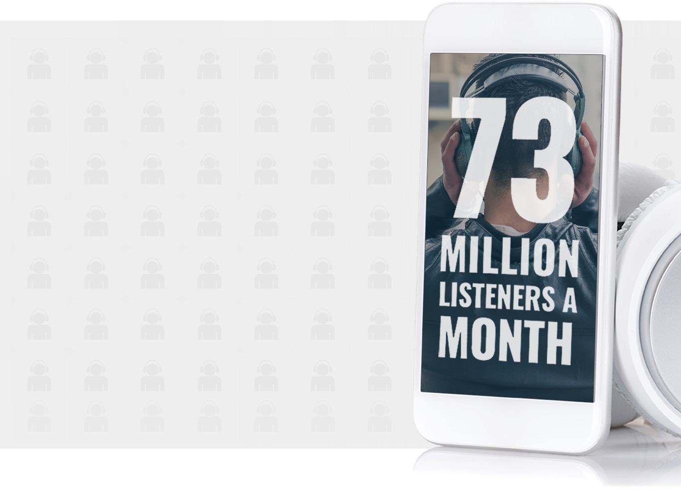 73 Million Listeners a Month